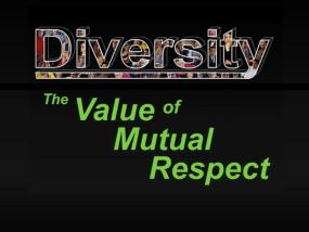 Diversity: The Value of Mutual Respect