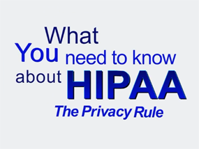 What You Need to Know About HIPAA: The Privacy Rule